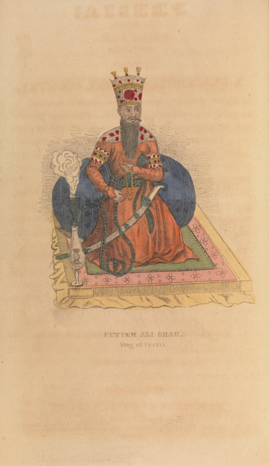 Futteh Ali Shah: King of Persia